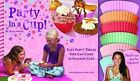 Party in a Cup: Easy Party Treats Kids Can Cook in Silicone Cups by Julia Myall (Spiral bound, 2010)