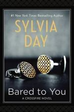 Bared to You: A Crossfire Novel Bk 1 by Sylvia Day - HARDCOVER - BRAND NEW!