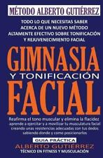 Gimnasia y Tonificación Facial : Todo lo Que Necesitas Saber Acerca de un...