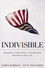 Indivisible : Restoring Faith, Family, and Freedom Before It's Too Late by Ja...