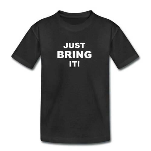 Kids JUST BRING IT Tshirt Wrestling T Shirt