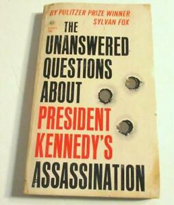 The-Unanswered-Questions-About-President-039-s-Kennedy-039-s-Assassination-by-Sylvan