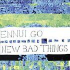 Ennui Go by New Bad Things (CD, Aug-2016, Pop Secret)