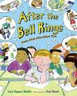 After the Bell Rings: Poems about After-School Time by Carol Diggory Shields (Hardback, 2015)