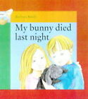 My Bunny Died Last Night by Barbara Smith (Paperback, 1998)