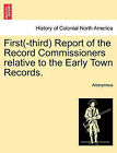 First(-Third) Report of the Record Commissioners Relative to the Early Town Records. by Anonymous (Paperback / softback, 2011)