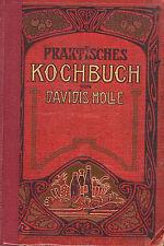 Praktisches Kochbuch Davidis Holle 1904 einundvierzigste vermehrte Auflage