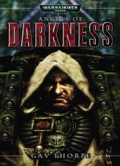 Angels of Darkness (Warhammer 40, 000) By Gavin Thorpe. 9781841542782
