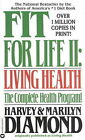 Fit for Life: Living Health: II by Harvey Diamond (Paperback)