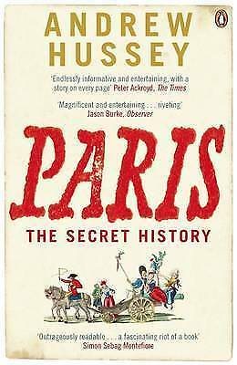 1 of 1 - Paris: The Secret History by Andrew Hussey...VGC..mnf75