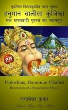 Unlocking Hanuman Chalisa : Revelations of a Householder Mystic by Ancient...