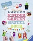Das große Ravensburger Kindergarten-Bastelbuch von Ina Andresen (2015, Gebundene Ausgabe)