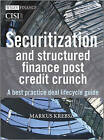 Securitisation and Structured Finance Post Credit Crunch: A Best Practice Deal Lifecycle Guide by Markus Krebsz (Hardback, 2011)