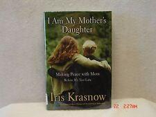 I Am My Mother's Daughter by Iris Krasnow