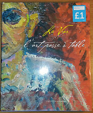 LE VAR by VARIOUS ARTISTS H/B D/W 2005  L'ART PASSE A TABLE **UK POST £3.25**
