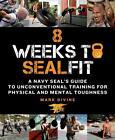 8 Weeks to Sealfit von Mark Divine (2014, Taschenbuch)