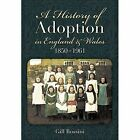 A History of Adoption in England and Wales (1850-1961) by Gill Rossini (Hardback, 2014)