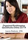 Organized Bookkeeping QuickBooks Online 2014 by Laura Dodson 9781494894689