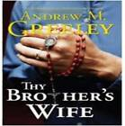 Thy Brother's Wife by Andrew M. Greeley (Paperback, 2009)