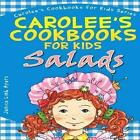 Carolee's Cookbook for Kids - Salads: Recipes Kids Love to Make and Parents Like to Eat by Janice Limb Myers (Paperback / softback, 2014)