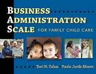 Business Administration Scale for Family Child Care by Teri N. Talan, Paula Jorde Bloom (Paperback, 2009)