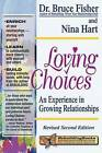 Loving Choices: An Experience in Growing Relationships by Nina Hart, Bruce Fisher (Paperback, 2000)