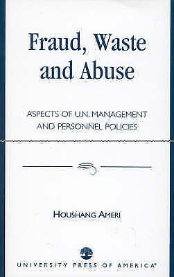 Fraud, Waste and Abuse: Aspects of U.N. Management and Personnel Policies, Ameri