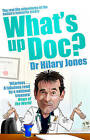 What's Up Doc? by Dr. Hilary Jones (Paperback, 2010)