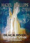 Black River Bright Star by Hazel Phillips (Paperback, 2013)