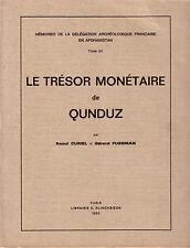 CURIEL Raoul et FUSSMAN Gérard / LE TRESOR MONETAIRE de QUNDUZ