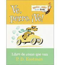 `Eastman, P. D.`-`Ve, Perro. Ve! / Go, Dog. Go : Libro De Cosas Que Van BOOK NEW