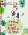 La Vaca Que Se Subio a Un Arbol by Gemma Merino (Hardback, 2015)
