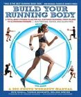 Build Your Running Body: A Total-Body Fitness Plan for All Distance Runners, from Milers to Ultramarathoners Run Farther, Faster, and Injury-Free by Pete Magill, Tom Schwartz, Melissa Breyer (Paperback / softback, 2014)