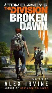 Tom Clancy's the Division : Broken Dawn by Alex Irvine