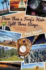 Finer Than a Frog's Hair Split Three Ways: Way 1 -- Early Life, Family, Travels, and Baseball by Fred Yocum (Paperback / softback, 2013)
