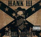 Rebel Within [PA] [Digipak] by Hank Williams III (CD, May-2010, Curb)