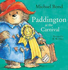 Paddington at the Carnival by Michael Bond (Paperback, 2009)