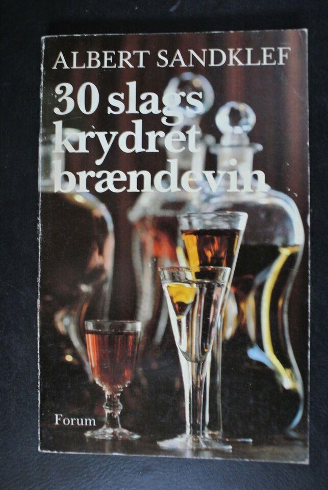 30 slags krydret brændevin, af albert sandklef, emne: mad