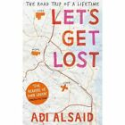 Let's Get Lost by Adi Alsaid (Paperback, 2014)