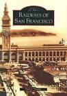 Railways of San Francisco by Paul C Trimble (Paperback / softback, 2004)