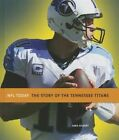 The Story of the Tennessee Titans by MS Sara Gilbert (Hardback, 2013)