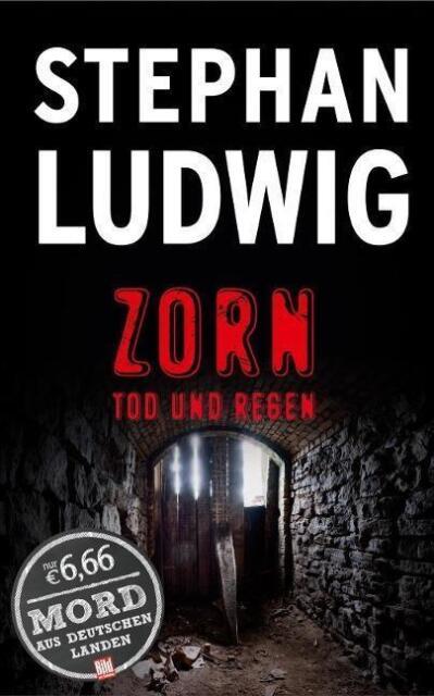Zorn - Tod und Regen von Stephan Ludwig (2016, Taschenbuch), UNGELESEN