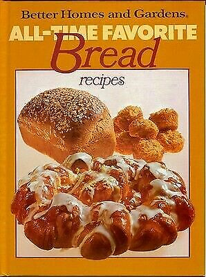 Better Homes And Gardens All Time Favorite Bread Recipes 1979 Hardcover For Sale Online Ebay