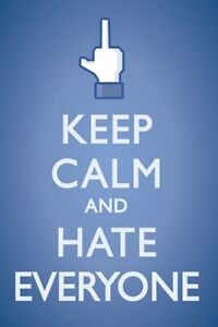 INSPIRATIONAL POSTER Keep Calm and Hate Everyone