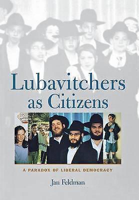 Lubavitchers as Citizens: A Paradox of Liberal Democracy, Feldman, Jan, New Book