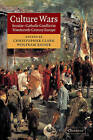 Culture Wars: Secular-Catholic Conflict in Nineteenth-century Europe by Cambridge University Press (Paperback, 2009)