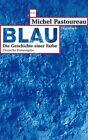 Blau von Michel Pastoureau (2013, Taschenbuch)