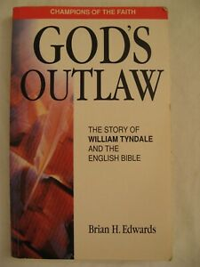 Details about God's Outlaw: The Story of William Tyndale and the English  Bible - Brian Edwards