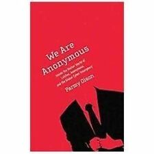 We Are Anonymous: Inside the Hacker World of LulzSec, Anonymous, and the Global