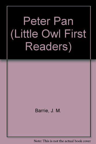 Peter Pan (Little Owl First Readers),Sir J. M. Barrie